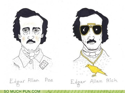 after before Edgar Allan Poe opposites Po po' rich slang