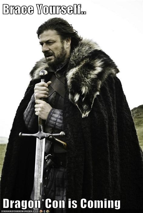 Brace Yourself..  Dragon*Con is Coming