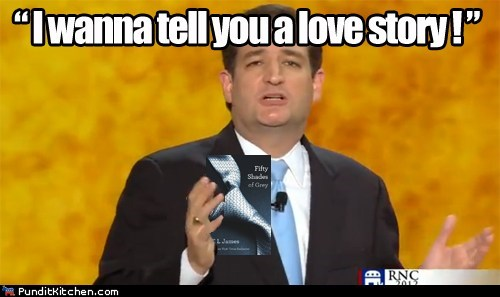 50 shades of grey,love story,quote,rnc,ted cruz