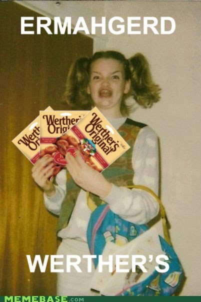 Ermahgerd werthers - 6549059072