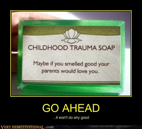 child trauma,go ahead,soap