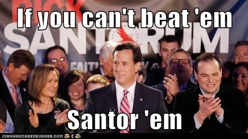 eww idiom if-you-cant-beat-em Rick Santorum Santorum saying
