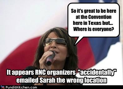 accident,convention,misdirection,rnc,Sarah Palin,texas,where is everybody