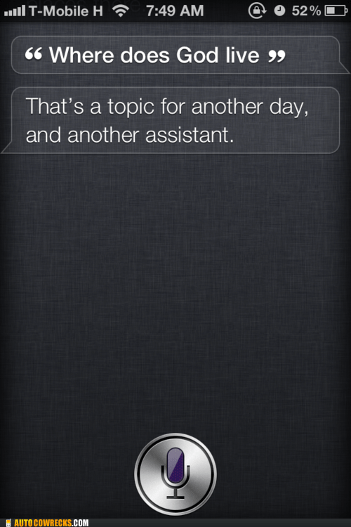 not qualified siri topic for another day where does god life - 6549312768