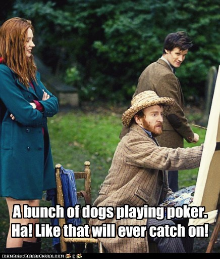 amy pond,art critic,dogs playing poker,karen gillan,Matt Smith,never,novelty,painting,the doctor,Tony Curran,Vincent van Gogh