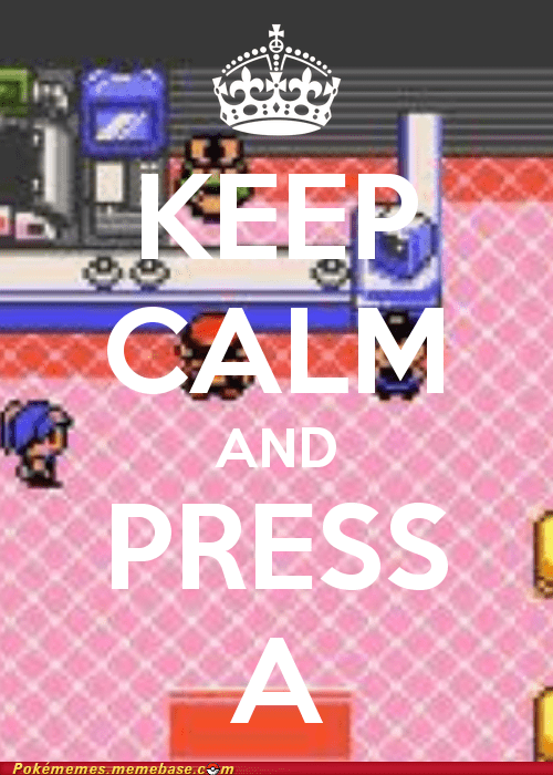 keep calm,mashing the button,meme,pokemon center