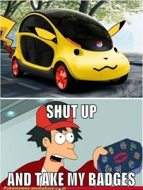car IRL pikachu shut up and take my badge - 6549830144