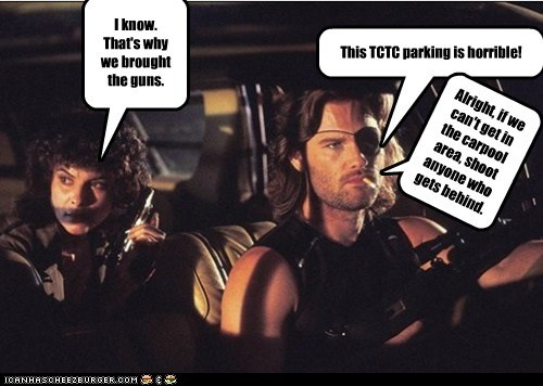 This TCTC parking is horrible! I know. That's why we brought the guns. Alright, if we can't get in the carpool area, shoot anyone who gets behind.