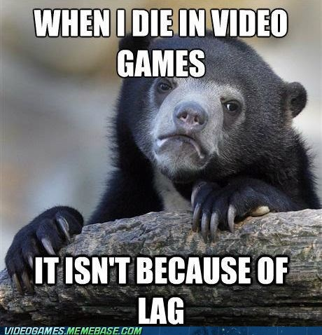 Confession Bear gamers lag meme - 6550087168