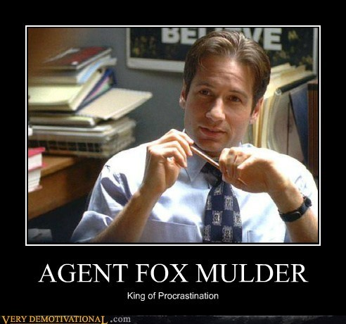 fox mulder,procrastination,x files