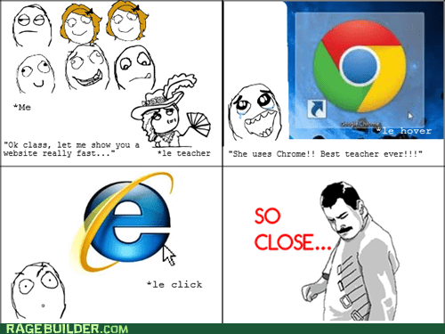 browsers,chrome,internet explorer,so close