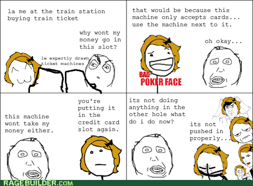 ticket machines,herpderp,bad poker face