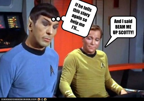 annoyed,beam me up,Captain Kirk,Leonard Nimoy,scotty,Shatnerday,Spock,Star Trek,story,William Shatner