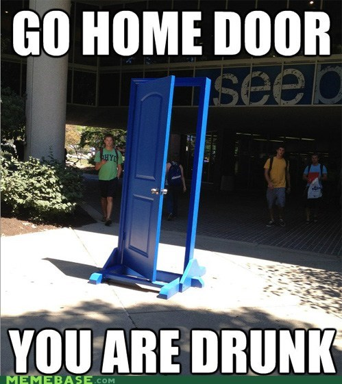 door,drunk,go home
