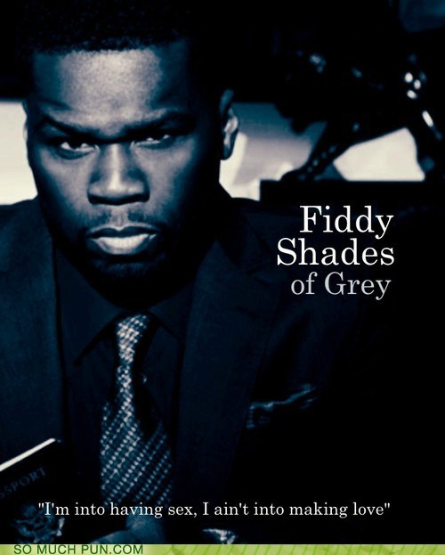 50 cent double meaning fiddy Fifty Cent fifty shades of grey literalism nickname shoop slang - 6552309504