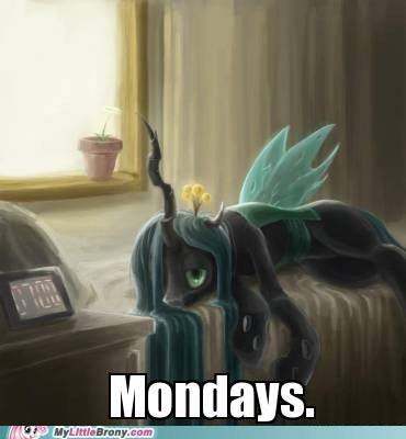 chrysalis,getting up early,mondays,Sad