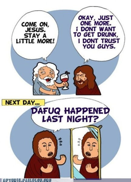 faith,jesus,potato jesus,restored,too much to drink