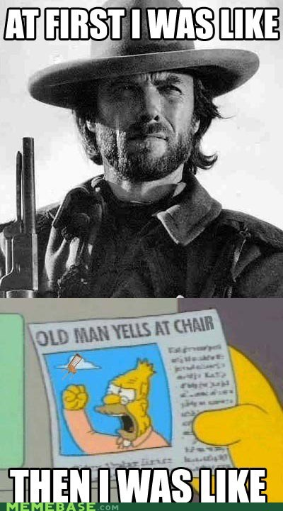 chair,Clint Eastwood,man,old,the good the bad and the,the good the bad and the senile,the simpsons,yelling