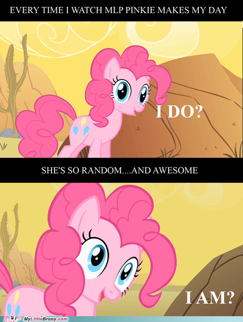 aaaaaaaaaaaahhhhhhhhh awesome MLP pinkie pie random stop talking to me - 6556255488