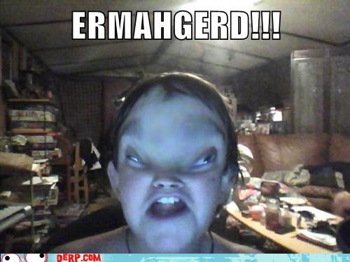 ERMAHGERD!!!