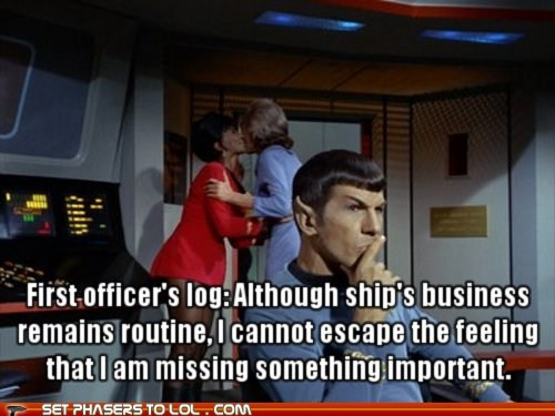 distracted,first officer,Leonard Nimoy,log,making out,missing something,oblivious,routine,Spock