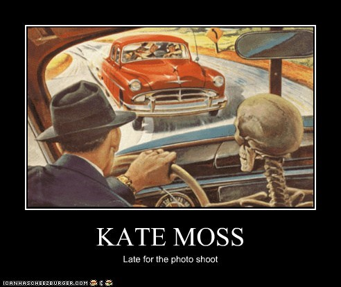 KATE MOSS Late for the photo shoot