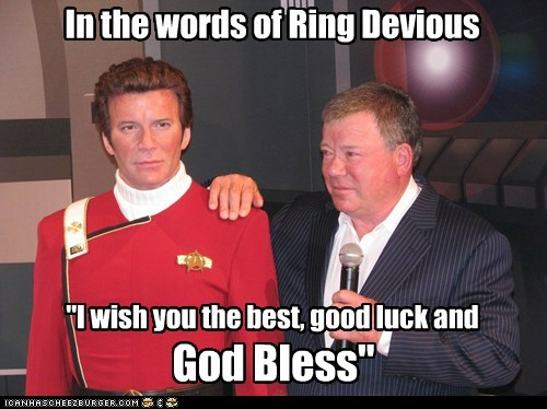 """I wish you the best, good luck and God Bless"" In the words of Ring Devious"