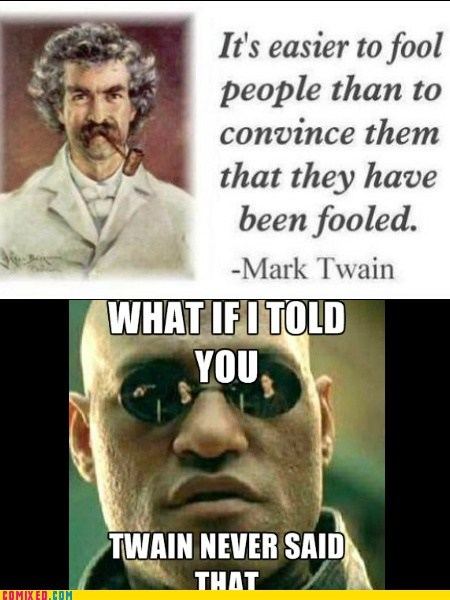 mark twain,mindblown,morpheus meme,quote