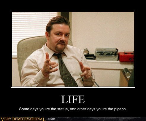 life,pigeon,ricky jervais,statue,the office