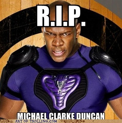 goodnight sweet prince,michael clarke duncan,rip