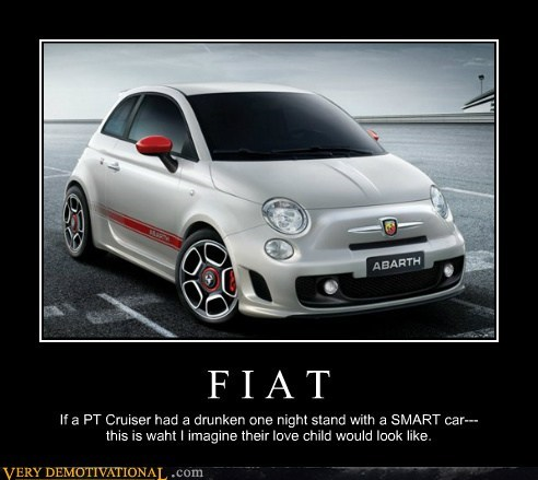Fiat Very Demotivational Demotivational Posters Very