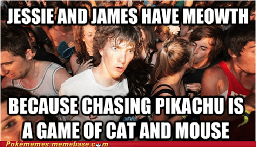 cat and mouse,meme,Meowth,pikachu,sudden clarity clarence,Team Rocket