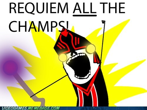 Requiem all the Champs