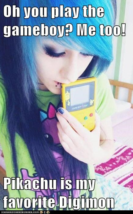 Oh you play the gameboy? Me too! Pikachu is my favorite Digimon