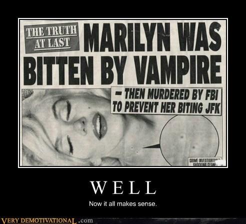 jfk makes sense marilyn monroe vampire