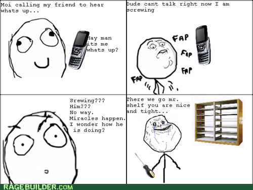 faptimes,forever alone,screwing