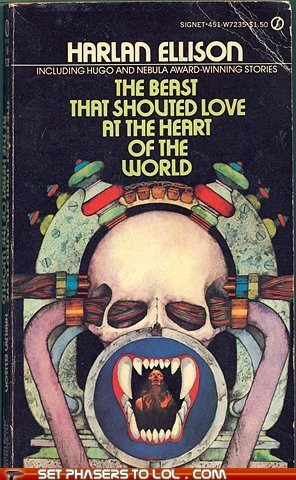beast,book covers,books,cover art,harlan ellison,love,science fiction,shouting,skull,wtf