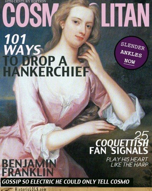 18th century,ankles,Benjamin Franklin,cosmo,handkerchief,magazine