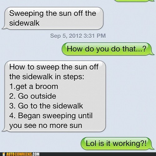 impossible,iPhones,sun off the sidewalk,sweep it away