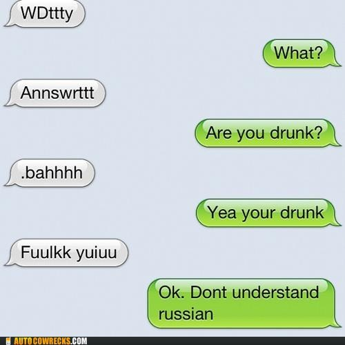 dont-understand drunk texting iPhones speak english what - 6566022912