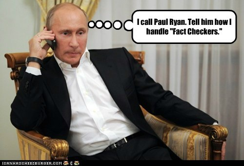 call fact checkers paul ryan threat tips Vladimir Putin