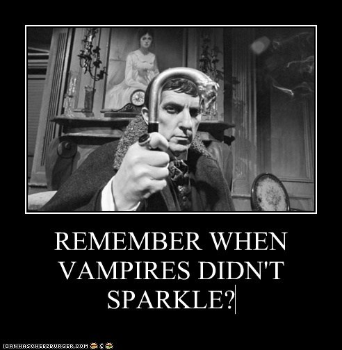 REMEMBER WHEN VAMPIRES DIDN'T SPARKLE?
