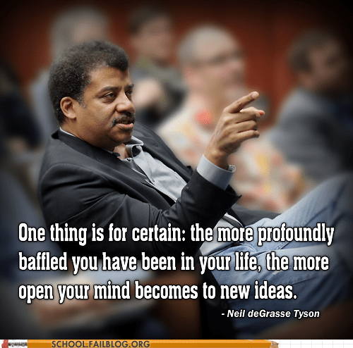 Neil deGrasse Tyson new ideas opening your mind Words Of Wisdom
