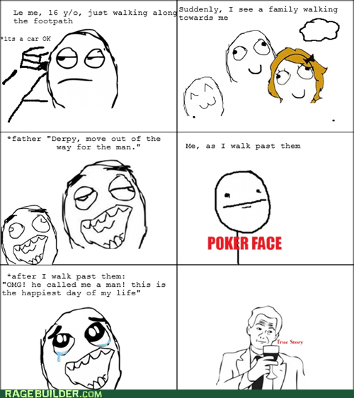 manly man,poker face,true story,family