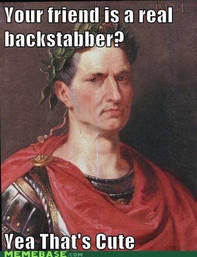 backstabbing caesar et tu brute et-tu-cute