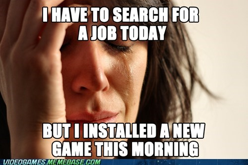 First World Problems homeless job meme new game play the game - 6567170304