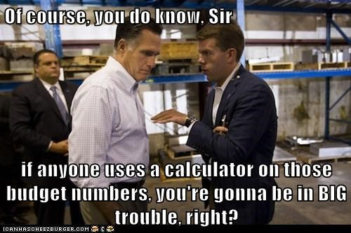 advisor,big trouble,budget,calculator,Mitt Romney,numbers