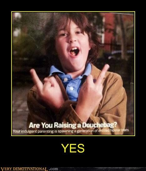 annoying,douche,kid,yes