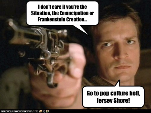 captain malcolm reynolds Firefly gun hell jersey shore nathan fillion pop culture the situation - 6568734208