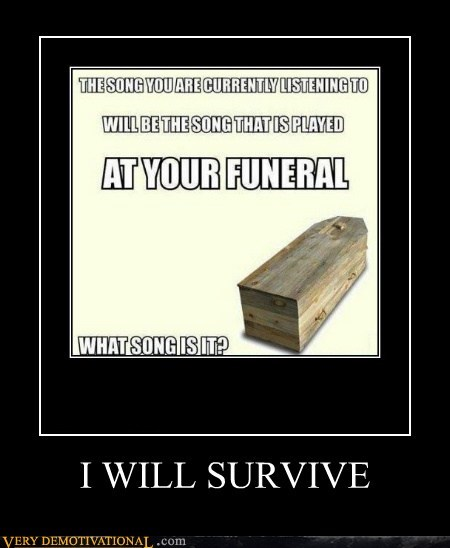 funeral,i will survive,Music